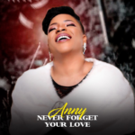 """Anny – """"Never Forget Your Love"""""""