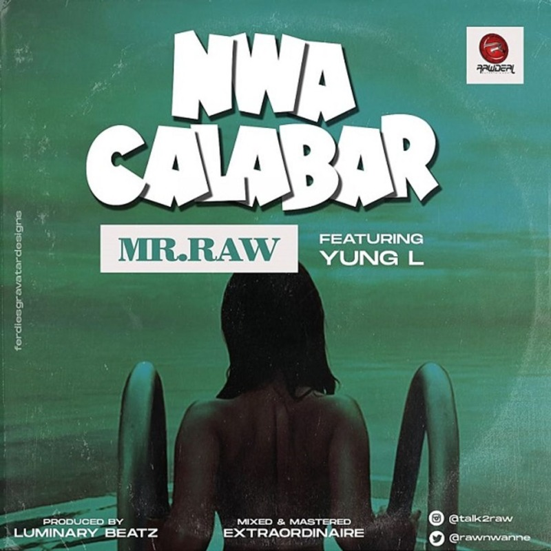 Mr Raw Nwa Calabar Yung L