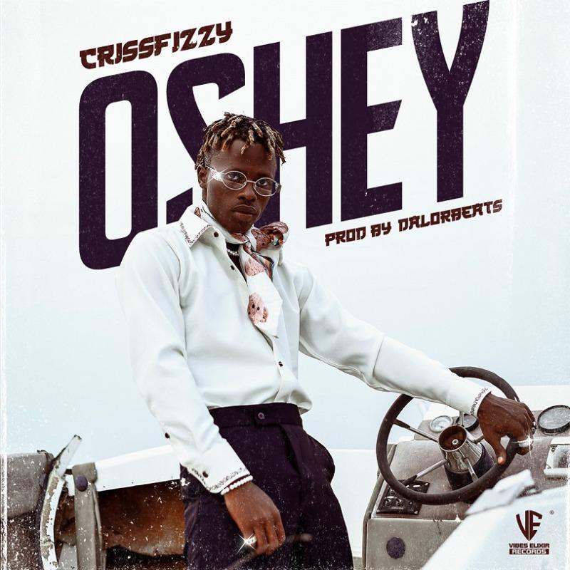 """Crissfizzy – """"Oshey"""" (Prod. By Dalorbeatz)"""