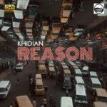 """Khidian – """"Reason"""" (Prod. By Don Dizzy)"""