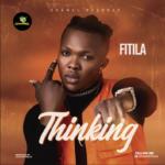 """Fitila – """"Thinking"""" (Prod. By Cracker Mallo)"""