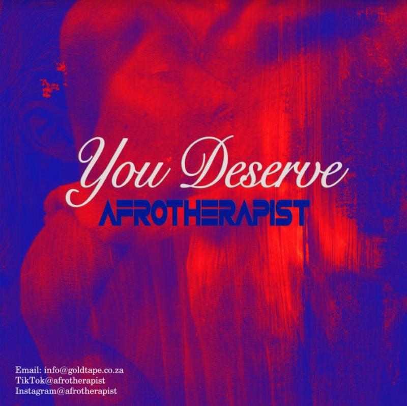 "AfroTherapist – ""You Deserve"""