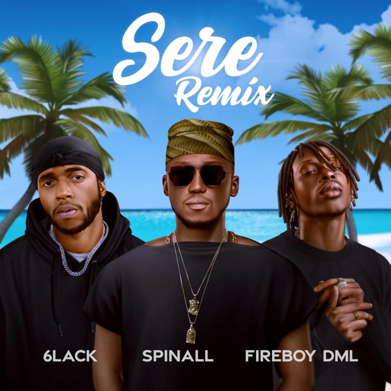 6LACK Spinall Fireboy DML Sere Remix LYRICS