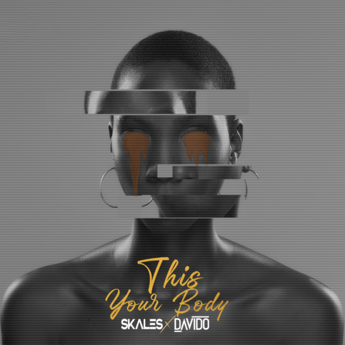 """Skales x Davido – """"This Your Body"""""""
