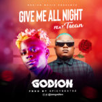 """[Audio + Video] Godion – """"Give Me All Night"""" ft. T-Sean"""