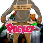 """Kez Jazzy – """"Pocket"""" ft. Chanterboy X Mondave"""