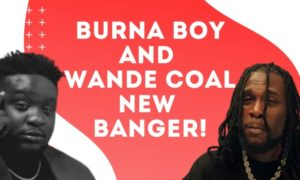Wande Coal Wanted (Remix) Burna Boy