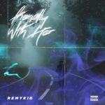 """Remykid – """"Friendly With Her"""" (Prod. by Viceversa)"""