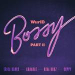 "WurlD x Erica Banks x Amaarae – ""Bossy Part II"" ft. Kida Kudz & Cuppy"