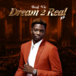"""[EP] Real Vic – """"Dream 2 Real"""" The EP"""