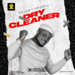 """Major I Smooth – """"Dry Cleaner"""""""