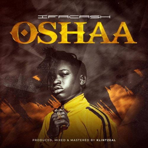 """IFcash – """"Oshaaa"""" #Arewapublisize"""