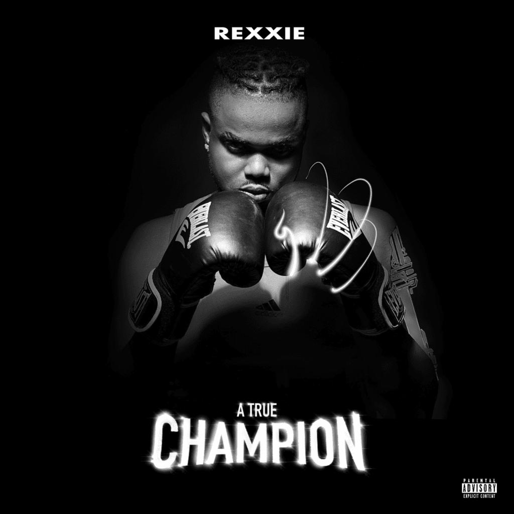 "[Album] Rexxie – ""A True Champion"" ft. Oxlade, Teni…"