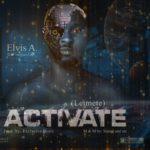 """Elvis A. – """"Activate"""" (Letmete)"""