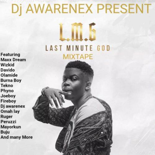 "[Mix] DJ Awarenex – ""Last Minute God Mixtape"" #Arewapublisize"