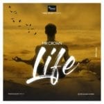 """Mr Crown – """"Life"""" (Prod. by Fric P)"""
