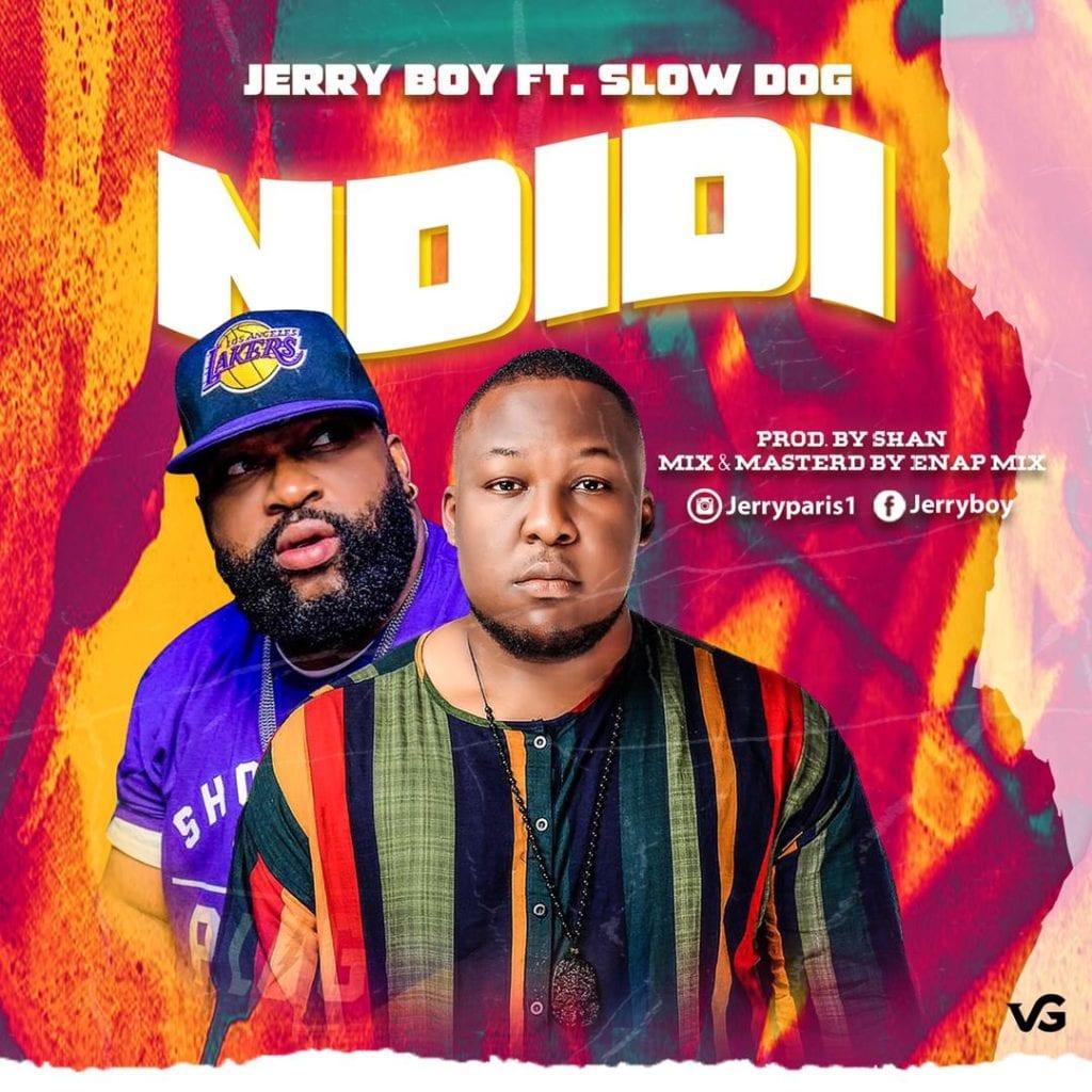 "Jerry Boy – ""Ndidi"" ft. Slowdog #Arewapublisize"