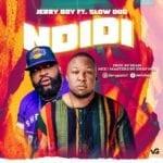 """Jerry Boy – """"Ndidi"""" ft. Slowdog"""