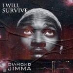 """Diamond Jimma – """"I Will Survive"""" (Prod. Drumphase)"""