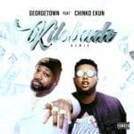 "[Audio + Video] Georgetown – ""Kilobade"" (Remix) ft. Chinko Ekun"