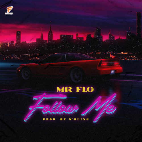 "[Audio + Video] Mr Flo – ""Follow Me"" #Arewapublisize"