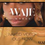 "[Video] Waje – ""Naked"""