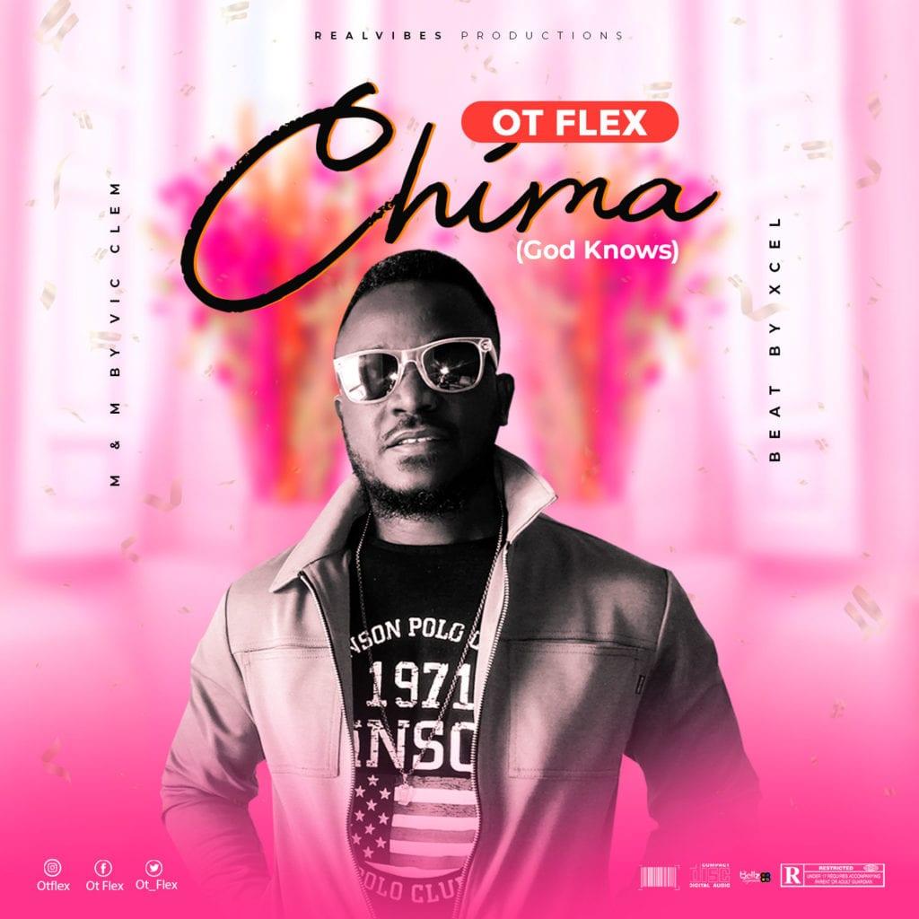 "Ot Flex – ""Chima"" (God Knows) #Arewapublisize"