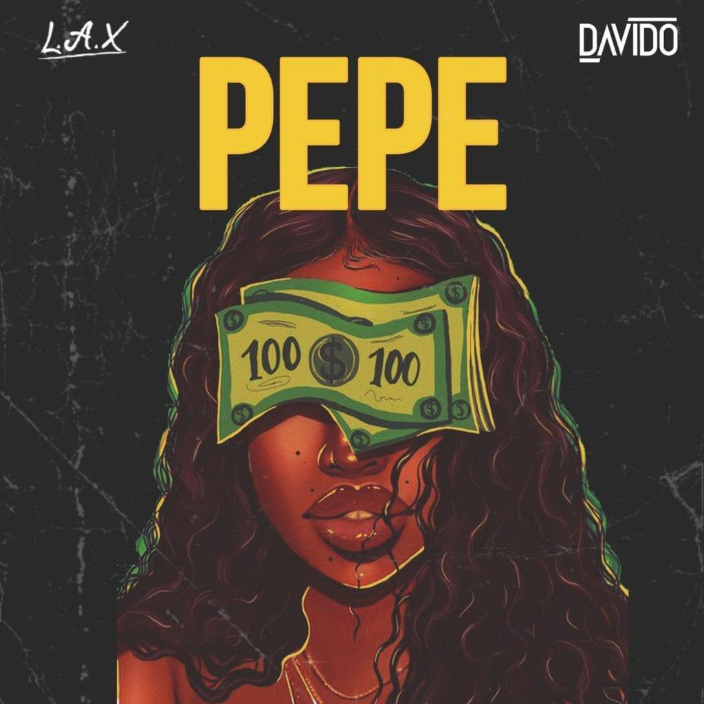 L.A.X Pepe Davido