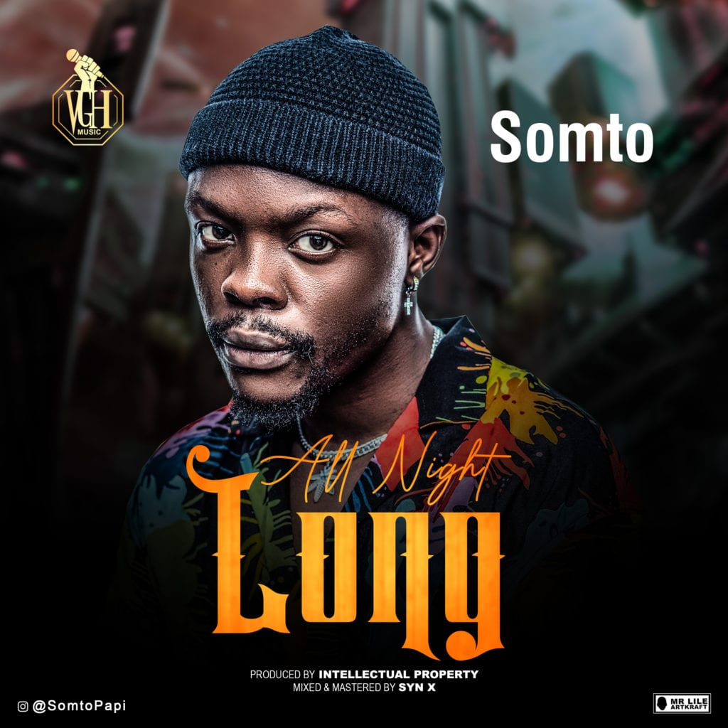 """Somto – """"All Night Long"""" #Arewapublisize"""