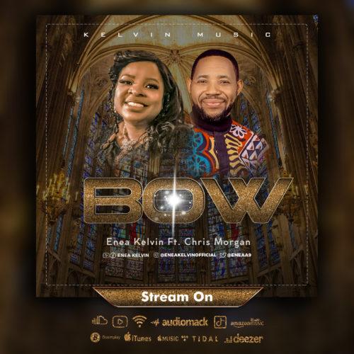 "Enea Kelvin – ""Bow"" ft. Chris Morgan (Prod. by Tklex) #Arewapublisize"