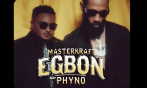 Masterkraft Phyno Egbon Lyrics