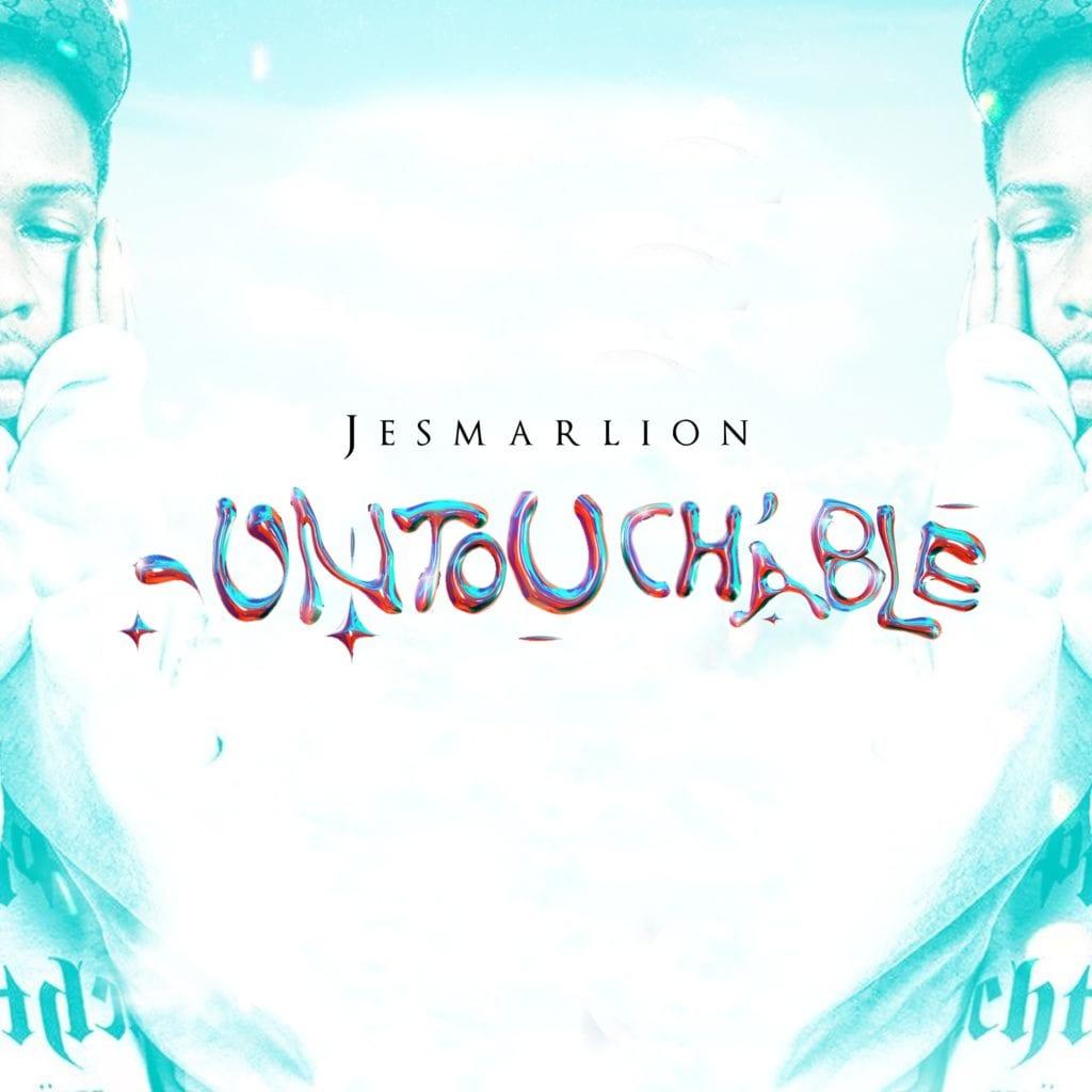 "Jesmarlion – ""Untouchable #Arewapublisize"
