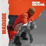 """Wadude – """"Rice After Beans"""""""