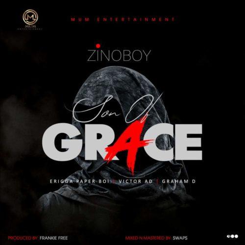 "Zinoboy – ""Son Of Grace"" (Remix) ft. Erigga, Victor AD, Graham D #Arewapublisize"