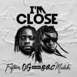 "Fiifteen OG – ""I'm Close"" ft. BOC Madaki"
