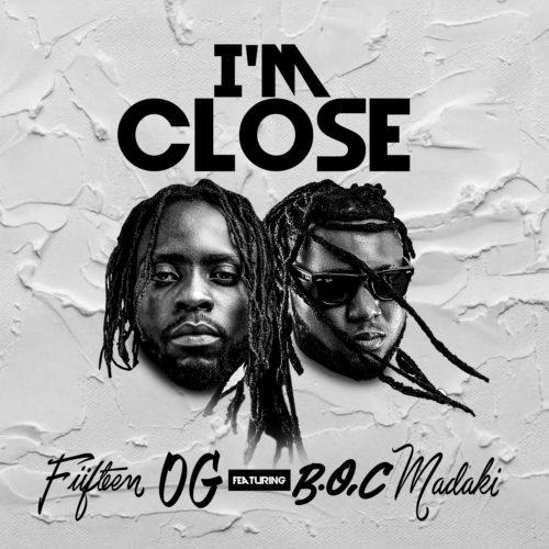 """Fiifteen OG – """"I'm Close"""" ft. BOC Madaki #Arewapublisize"""
