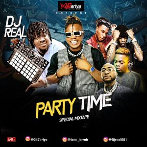 """Download Mixtape: DJ Real – """"Party Time (Special Mix)"""" #Arewapublisize"""