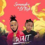 """SammyLee – """"Wait"""" ft. Lil Kesh"""