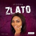 "Ifeoma – ""Zlato"" (Prod. by LordSky)"