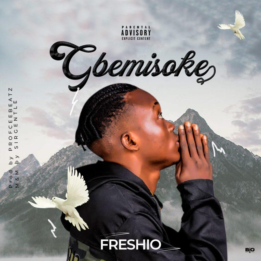 "Freshio – ""Gbemisoke"""