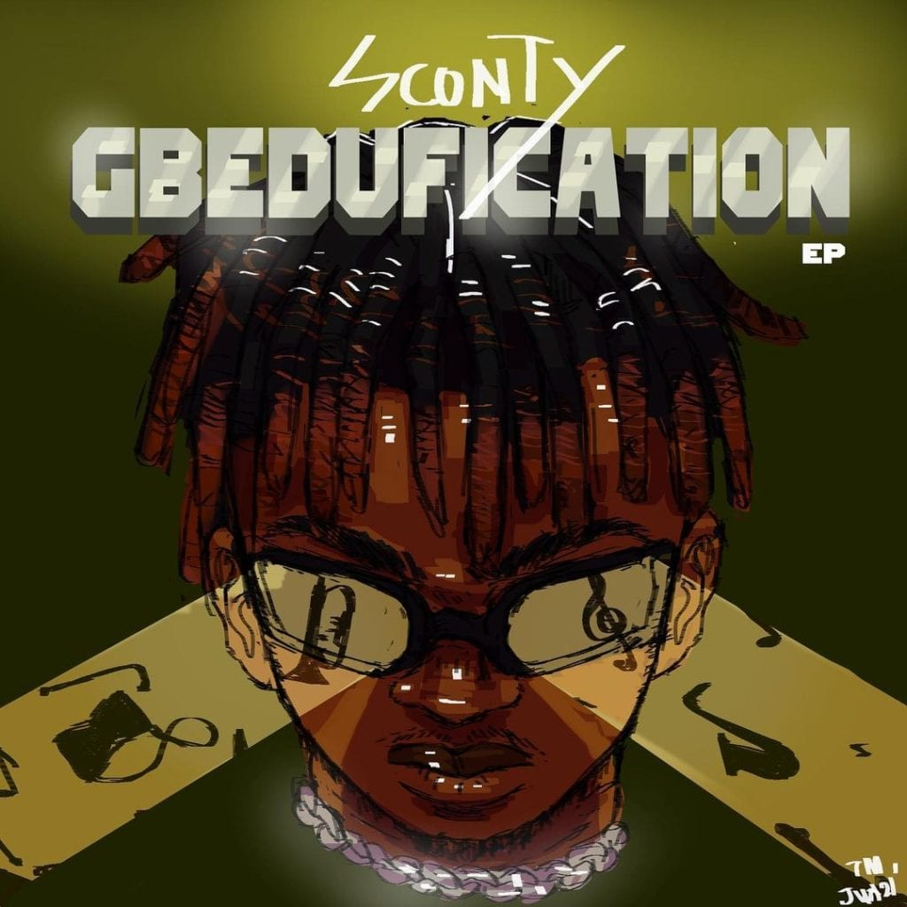 "Sconty – ""Gbedufication"" EP #Arewapublisize"