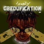 "Sconty – ""Gbedufication"" EP"