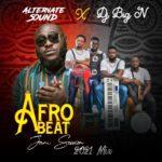 "[Mixtape] Alternate Sound x Dj Big N – ""Afro Jam Session 2021"""
