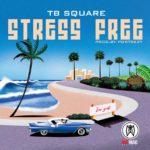"TB Square – ""Stress Free"""