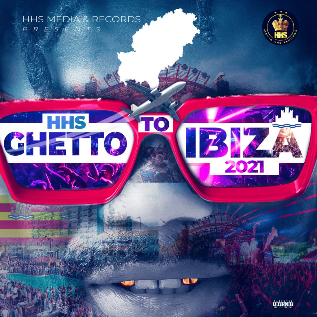 "[EP] HHS – ""Ghetto To Ibiza 2021"""
