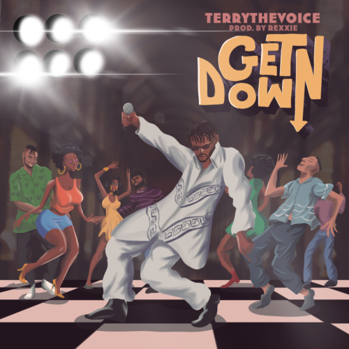 "TerryTheVoice – ""Get Down"""