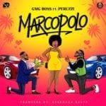 "GMG Boss – ""Marcopolo"" ft. Peruzzi"