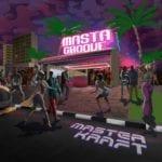 """[EP] Masterkraft – """"Masta Groove"""" ft. Sarkodie, Diamond…"""