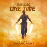 "Moelogo – ""One Time"" ft. Reekado Banks"
