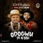 """Otigba – """"Odogwu di N'obi"""" ft. KCee"""